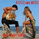 Tony Tomas Orchestra Kisses And Music