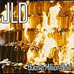 JLD Burn A Million Quid