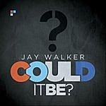 Jay Walker Could It Be