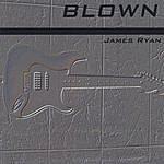 James Ryan Blown
