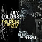 Jay Collins Rivers, Blues, And Other People