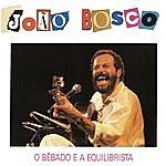João Bosco O Bebado E O Equilibrista