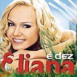 Eliana É Dez