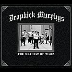 Dropkick Murphys The Meanest Of Times