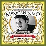 José Alfredo Jiménez Mexicanisimo-Bicentenario / Jose Alfredo Jimenez Vol. 1