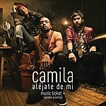 Camila Aléjate De Mi - Music Ticket+ Exclusive