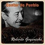 Roberto Goyeneche Cantor De Pueblo: Roberto Goyeneche