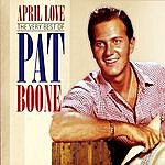 Pat Boone April Love: The Very Best Of Pat Boone