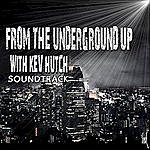 Kev Hutch From The Underground Up With Kev Hutch (Soundtrack)