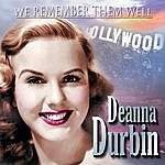 Deanna Durbin We Remember Them Well: Deanna Durbin