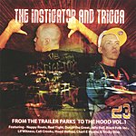 Instigator From The Trailer Parks To The Hood Vol.1