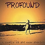 Profound A World Of My Own Making