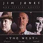 Jim Jones The West: Then...Now...Next