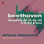 "Arturo Toscanini Beethoven: Symphony No. 3, Op. 55 In E-Flat ,""Eroica"""