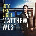 Matthew West Into The Light