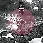 Revolver Let Go (Home Sessions)