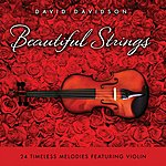 David Davidson Beautiful Strings: 24 Timeless Melodies Featuring Violin