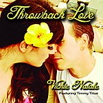 Vickie Natale Throwback Love (Feat. Timmy Titus & Produced By David Veslocki)