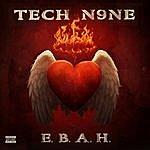 Tech N9ne E.B.A.H.