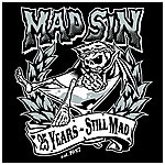 Mad Sin 25 Years - Still Mad