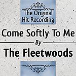 The Fleetwoods The Original Hit Recording: Come Softly To Me