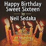 Neil Sedaka The Original Hit Recording: Happy Birthday Sweet Sixteen