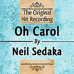 Neil Sedaka The Original Hit Recording - Oh Carol