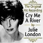 Julie London The Original Hit Recording - Cry Me A River