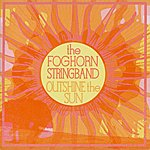 Foghorn Stringband Outshine The Sun