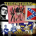 Teddy & The Tigers Teddy & The Tigers Classics