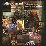 Alice Gerrard Calling Me Home: Songs Of Love And Loss