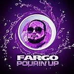 Fargo Pourin Up