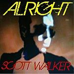 Scott Walker Alright (Single)