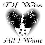 DJ Wes All I Want