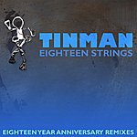 Tinman Eighteen Strings (Eighteen Year Anniversary Remixes Vol 2)