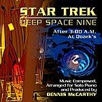 Dennis McCarthy Star Trek: Deep Space Nine - After 3:00 A.M At Quarks