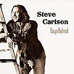 The Steve Carlson Band Days Behind