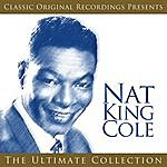 Nat King Cole Classic Original Recordings Presents - Nat King Cole - The Ultimate Collection