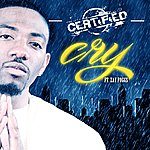 Certified Cry (Feat. Zay Foggs) - Single