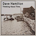 Dave Hamilton Thinking About Time