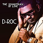 D-Roc The Sound Track Of Love