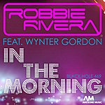 Robbie Rivera In The Morning (Juicy New York Mix) [Feat. Wynter Gordon]