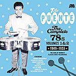Tito Puente The Complete 78's - Volumes 1 And 2