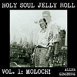 Allen Ginsberg Holy Soul Jelly Roll: Poems & Songs 1949-1993, Vol. 1 - Moloch!