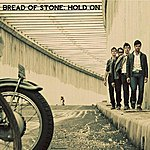 Bread Of Stone Hold On