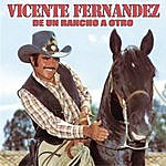 Vicente Fernández De Un Rancho A Otro