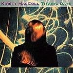 Kirsty MacColl Titanic Days