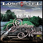 Lower Level Southernhiphopsoulmuzic,Vol. 1