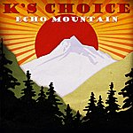 K's Choice Echo Mountain