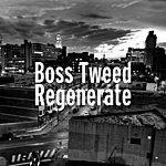 Boss Tweed Regenerate